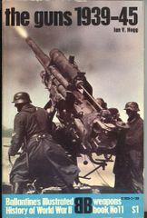 THE GUNS 1939-45 - BALLANTINE'S WEAPONS BOOK 11 - HOGG