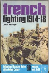 TRENCH FIGHTING 1914-18 - BALLANTINE'S WEAPONS BOOK 28 - MESSENGER