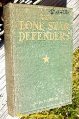 LONE STAR DEFENDERS - A CHRONICLE OF THE THIRD TEXAS BRIGADE - BARRON 1908