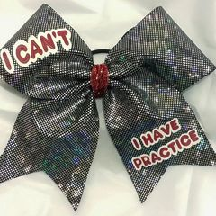I CAN'T I HAVE PRACTICE CHEER BOW