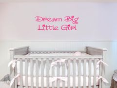 Dream Big Little Girl Wall Decal - Baby Room Decor