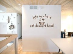 Life is short eat dessert first! Wall Decal