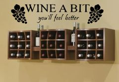 Wine a bit you'll feel better Wall Decal