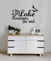 A day at the lake restores the soul Wall Decal