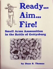 Ready...Aim...Fire! Small Arms Ammunition In the Battle of Gettysburg