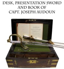 Desk, Presentation Sword, and Book of Captain Joseph Audoun, Eagle Artillery