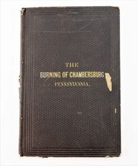 The Burning of Chambersburg Pennsylvania, Third Edition