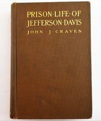 Prison Life of Jefferson Davis John Craven - 1905 1st Edition