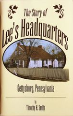 The Story of Lee's Headquarters Gettysburg, Pa.