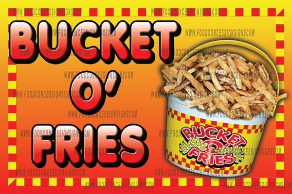 BUCKET O' FRIES