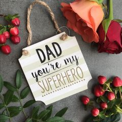 Dad You're My Superhero Wooden Hanging Sign by Gisela Graham