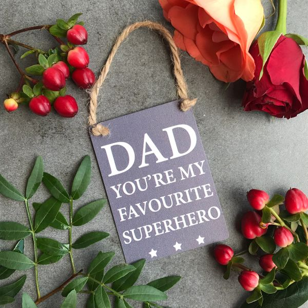 Dad You're My Favourite Superhero Mini Metal Sign