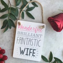 Wonderful Brilliant Fantastic Wife Wooden Hanging Sign by Gisela Graham