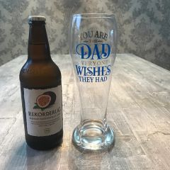 You Are The Dad Everyone Wishes They Had Beer Glass