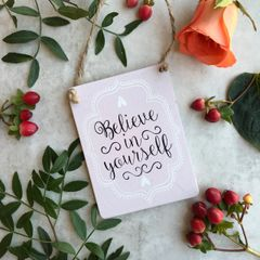 Believe In Yourself Hanging Sign By Gisela Graham