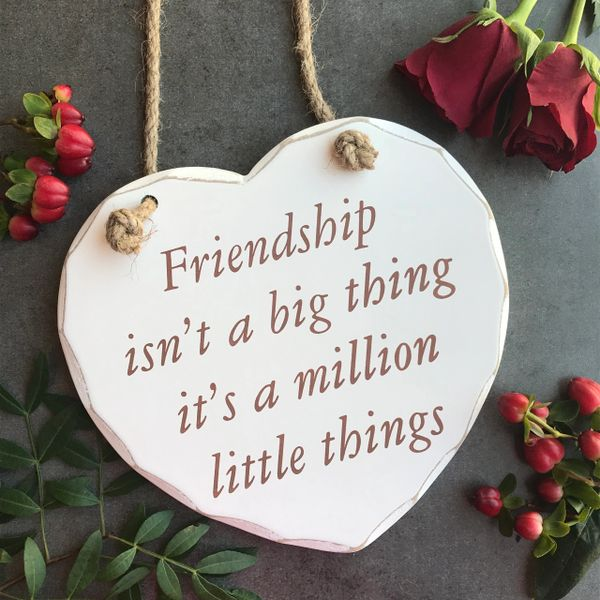 Friendship Isn't A Big Thing It's A Million Little Things Hanging Heart!