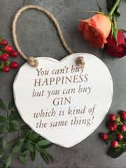 You Can't Buy Happiness But You Can Buy GIN Which Is Kind Of The Same Thing! Shabby Chic Wooden Hanging Heart