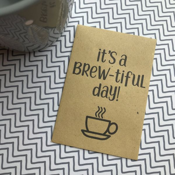 It's A Brew-tiful Day!