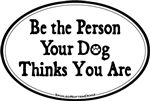 Car Magnet: Be the Person...