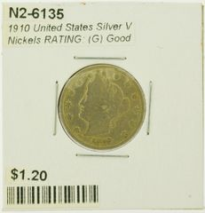 1910 United States Silver V Nickels RATING: (G) Good