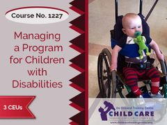 CEU Course 1227 - Managing a Program for Children with Special Disabilities