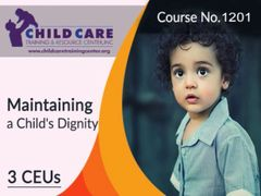 Michigan - CEU Course 1201 - Maintaining a Child's Dignity