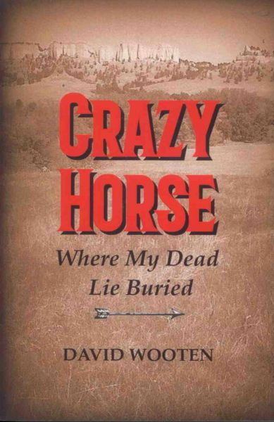 Crazy Horse: Where My Dead Lie Buried