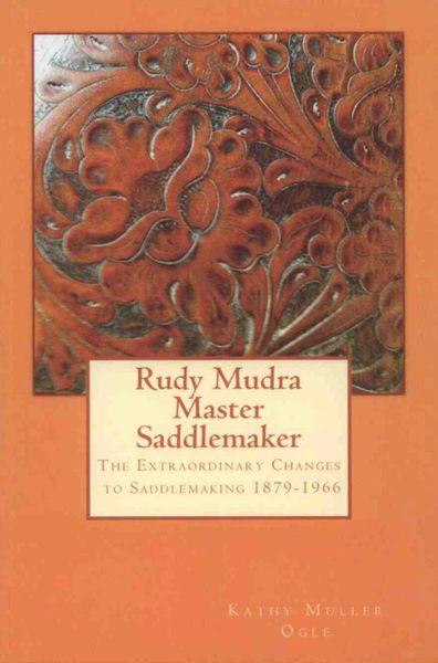 Rudy Mudra, Master Saddlemaker
