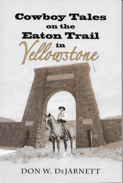Cowboy Tales on the Eaton Trail in Yellowstone