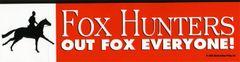 Bumper Sticker: Fox Hunters...Out fox everyone - Item # Fox B