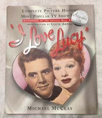 "Beautiful Hard Cover "" I Love Lucy"" book by Michael McClay - Autographed Copy"