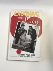 Laughing With Lucy Autographed Hardcover Book By I Love Lucy Writers; Madelyn Pugh Davis and Bob Carroll Jr.