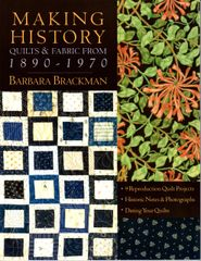 Making History: Quilts & Fabric From 1890 - 1970 by Barbara Brackman
