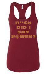 UL - B**CH Did I Say Power? - Ladies Tank