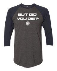 UL - But Did You Die? - Unisex Baseball Tee