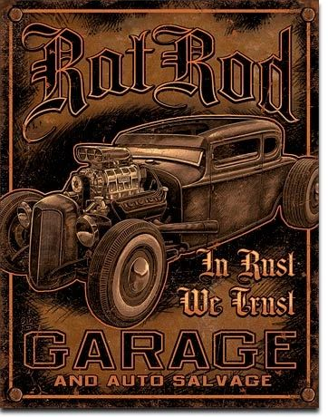 Rat Rod Garage In Rust We Trust Metal Sign