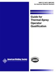 C2.16/C2.16M:2002 Guide for Thermal Spray Operator Qualification
