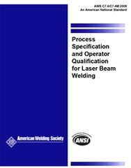 C7.4/C7.4M:2008 Process Specification and Operator Qualification for Laser Beam Welding