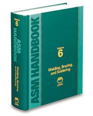 ASM Handbook Volume 6: Welding, Brazing, and Soldering
