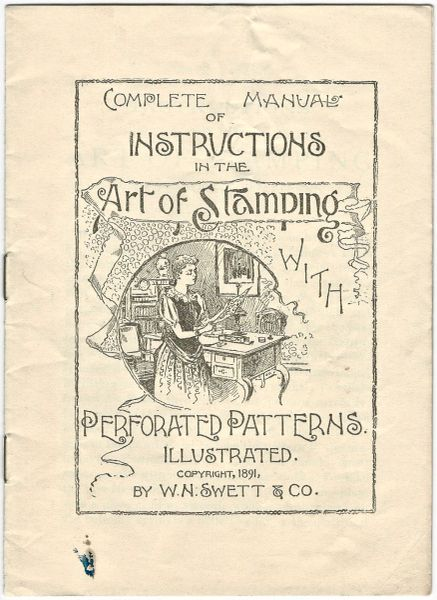 1891 Complete Manual Of Instructions In The Art Of Stamping With