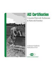 ACI-CP-10 - ACI Certification - Concrete Flatwork Technician & Finisher