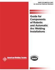 AWS- D16.2M/D16.2:2007 Guide for Components of Robotic and Automatic Arc Welding Installations