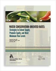 AWWA-20562 Water Conservation-Oriented Rates: Strategies to Extend Supply, Promote Equity, and Meet Minimum Flow Levels