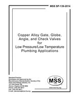 MSS-SP-139-2014 Copper Alloy Gate, Globe, Angle, and Check Valves for Low Pressure/Low Temperature Plumbing Applications