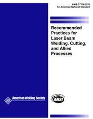 AWS- C7.2M:2010 Recommended Practices for Laser Beam Welding, Cutting, and Allied Processes
