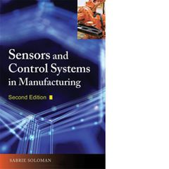 ISA-115924 A Comprehensive Guide to Sensors and Control Systems in Manufacturing, 2nd Edition