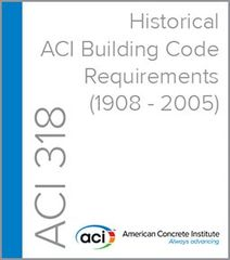 ACI-318 Historical - ACI Building Code Requirements (1908-2005)
