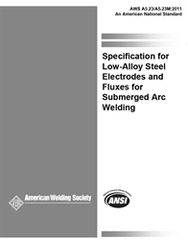AWS- A5.23/A5.23M:2011 Specification for Low-Alloy Steel Electrodes and Fluxes for Submerged Arc Welding
