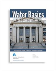 AWWA-20672 Water Basics for Decision Makers: Local Officials' Guide to Water & Wastewater Systems