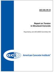 ACI-445.1R-12 Report on Torsion in Structural Concrete